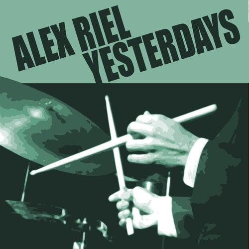 Yesterdays by Alex Riel