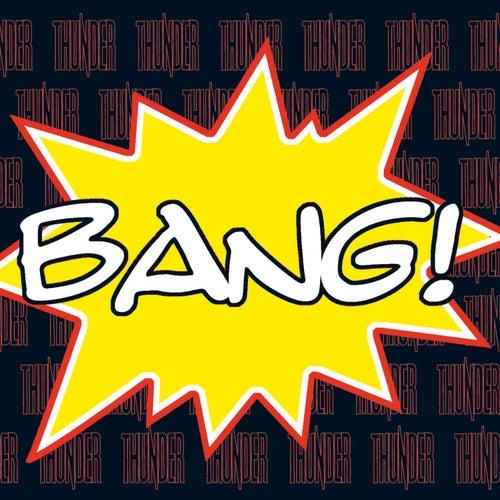 Bang! by Thunder