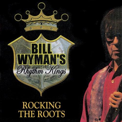 Rocking the Roots de Bill Wyman