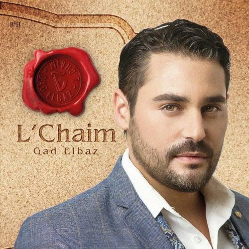 L'Chaim by Gad Elbaz