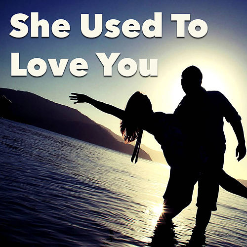 She Used To Love You de Various Artists