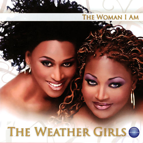 The Woman I Am by The Weather Girls