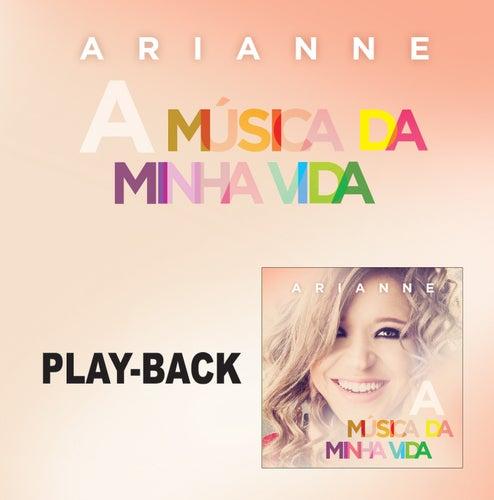 A Música da Minha Vida - Playback de Arianne