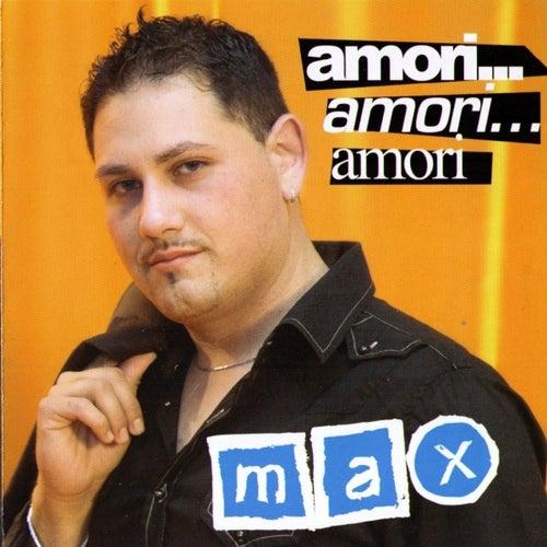 Amori...Amori...Amori de max