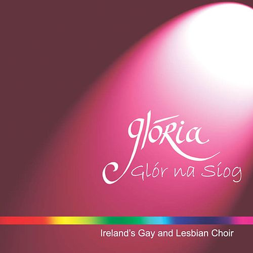 Glór Na Siog von Glória - Dublin's Lesbian and Gay Choir