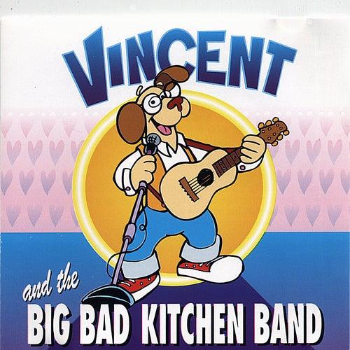 Vincent and the Big Bad Kitchen Band de Vincent