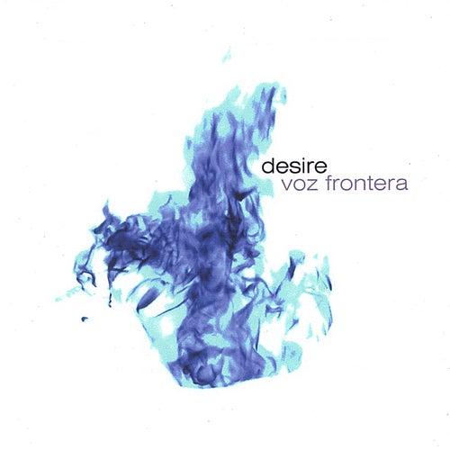 Desire by Voz Frontera