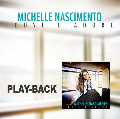 Louve e Adore - Playback de Michelle Nascimento