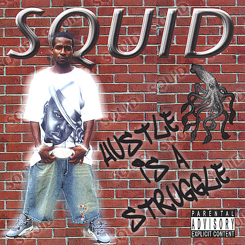 Hustle Is a Struggle by Squid