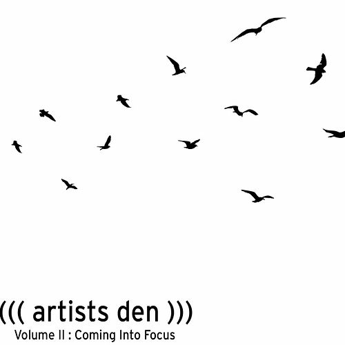 Artists Den Volume 2: Coming Into Focus de Various Artists