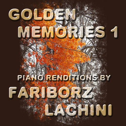 Golden Memories 1 by Fariborz Lachini