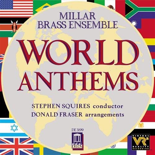 MILLAR BRASS ENSEMBLE: World Anthems de Stephen Squires