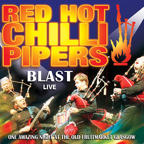 Blast Live de Red Hot Chilli Pipers