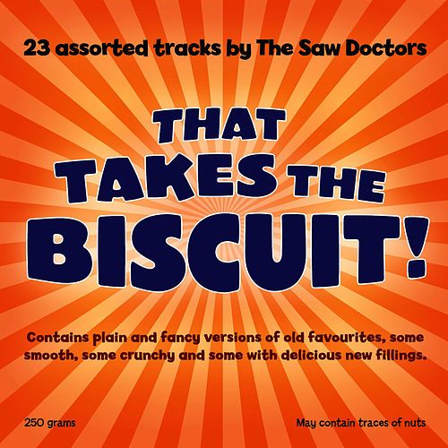 That Takes The Biscuit! von The Saw Doctors