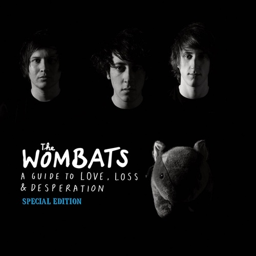 Proudly Present... A Guide to Love, Loss & Desperation (Special Edition) by The Wombats
