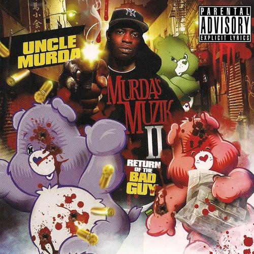 Murda's Muzik II : Return of the Bad Guy by Uncle Murda