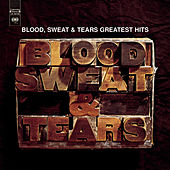 Blood, Sweat & Tears' Greatest Hits  by Blood, Sweat & Tears