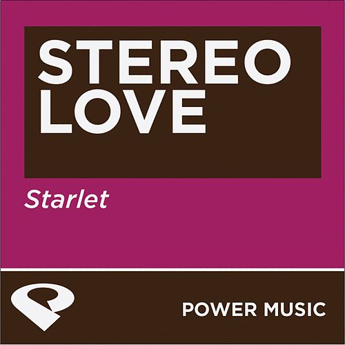 Stereo Love (Power Remix) by Starlet : Napster