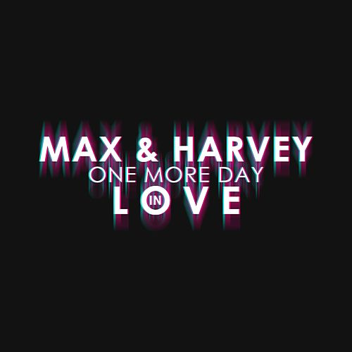 One More Day in Love di Max And Harvey