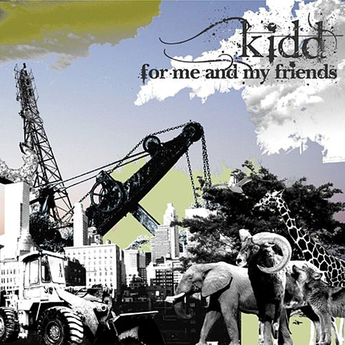For Me and My Friends by kidd