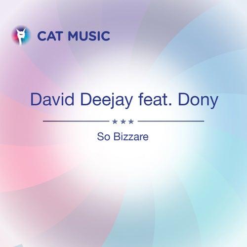 So Bizzare by David DeeJay