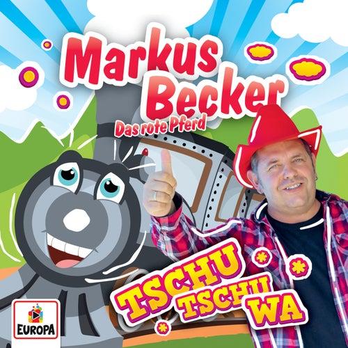 Tschu Tschu Wa von Markus Becker
