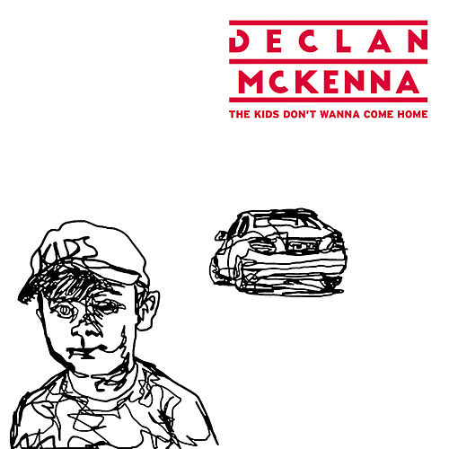 The Kids Don't Wanna Come Home de Declan McKenna