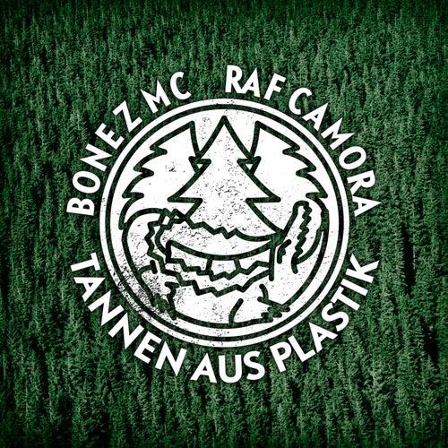 Tannen aus Plastik von Bonez MC; RAF Camora
