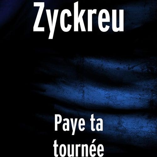 Paye ta tournée by Zyckreu