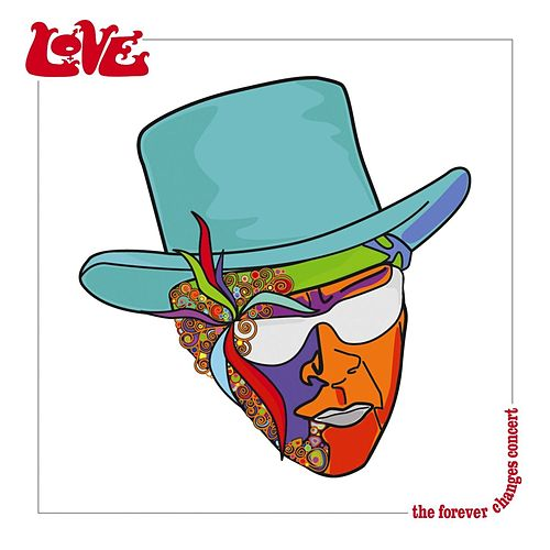 The Forever Changes Concert by Love