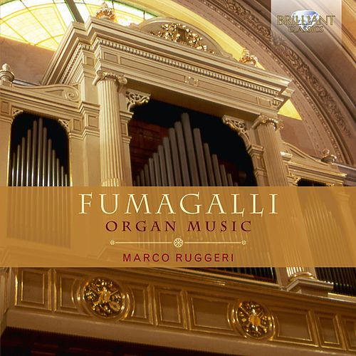 Fumagalli: Organ Music by Marco Ruggeri