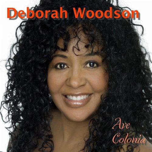 Ave Colonia by Deborah Woodson