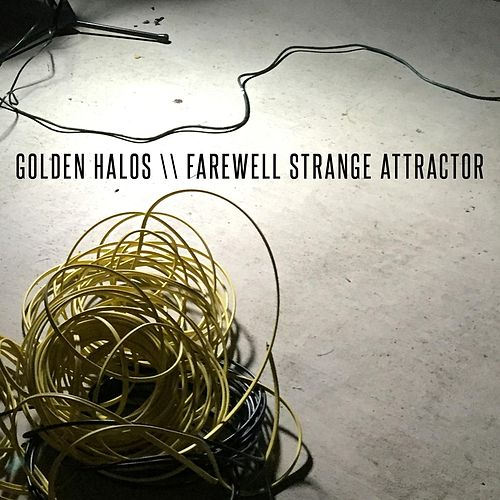 Farewell Strange Attractor by Golden Halos