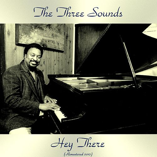 Hey There (Remastered 2017) by The Three Sounds