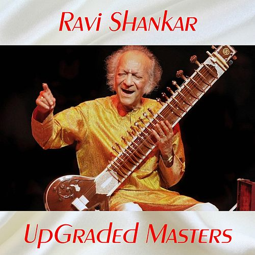 UpGraded Masters (All Tracks Remastered) by Ravi Shankar