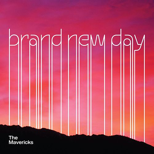 Brand New Day von The Mavericks