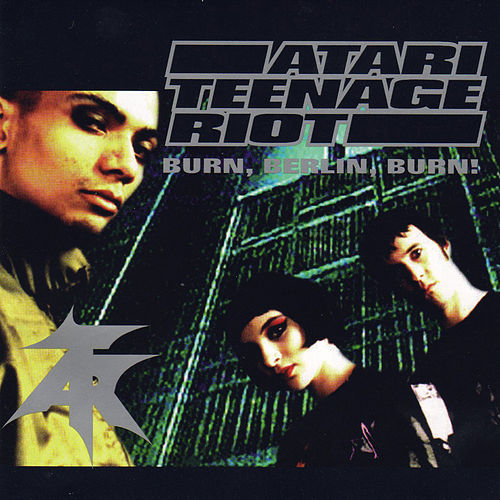 Burn, Berlin, Burn! de Atari Teenage Riot