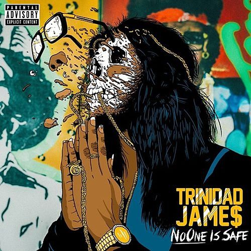 No One Is Safe de Trinidad James