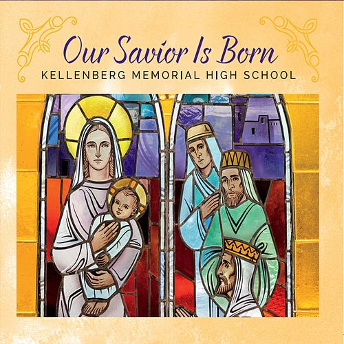 Our Savior Is Born von Kellenberg Memorial High School /