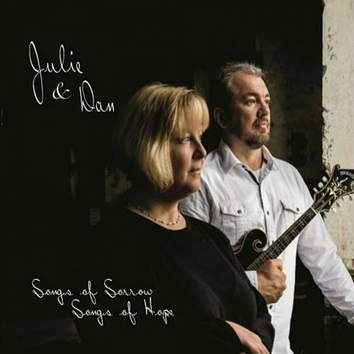 Songs of Sorrow, Songs of Hope de Julie and Dan