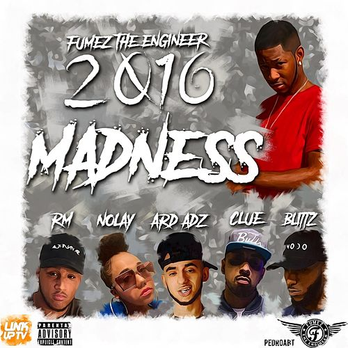 Fumez The Engineer 2016 Madness by Fumez The Engineer