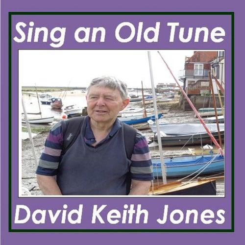 Sing an Old Tune de David Keith Jones