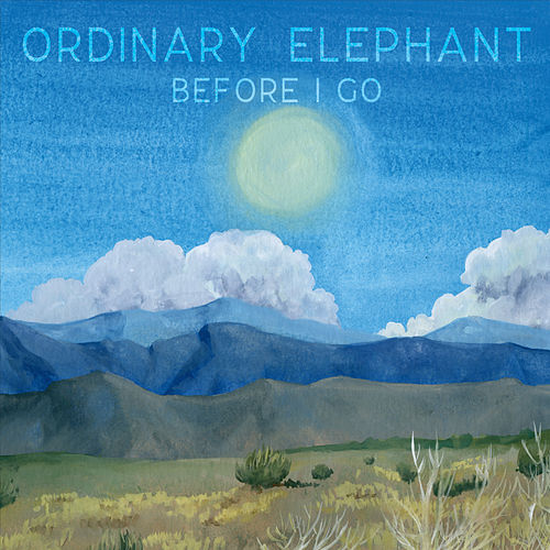 Before I Go by Ordinary Elephant