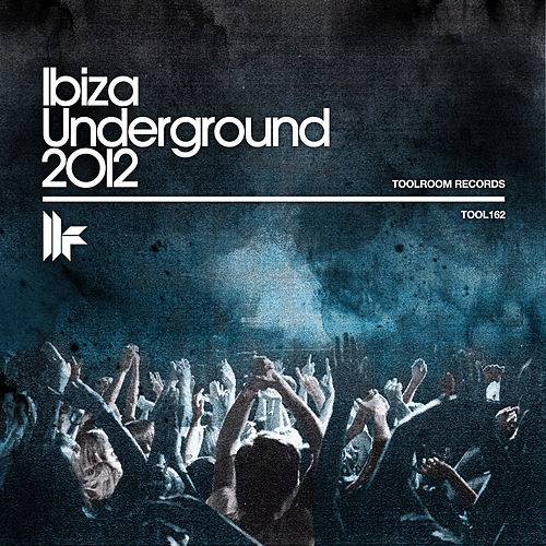 Ibiza Underground 2012 von Various Artists