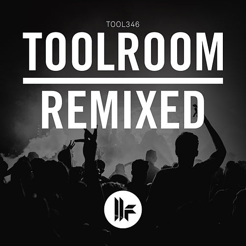 Toolroom Remixed de Various Artists
