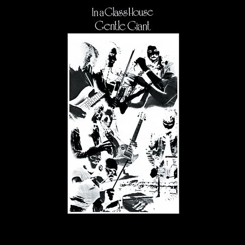 In a Glass House by Gentle Giant