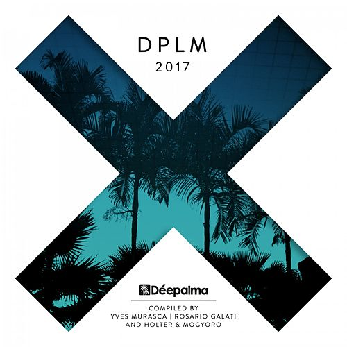 Déepalma 2017 (Compiled by Yves Murasca, Rosario Galati, Holter & Mogyoro) von Various Artists