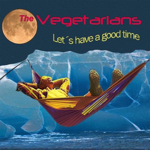 Let's Have a Good Time de The Vegetarians