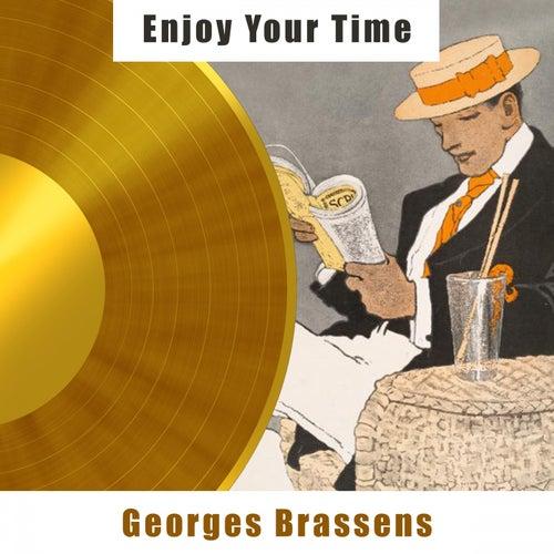 Enjoy Your Time de Georges Brassens