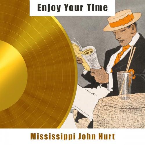 Enjoy Your Time de Mississippi John Hurt